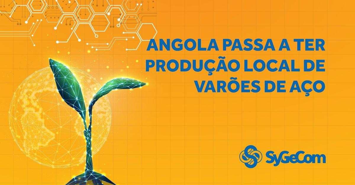 Angola passa a ter produção local de varões de aço