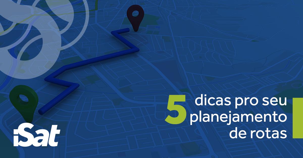 5 dicas para um planejamento de rota