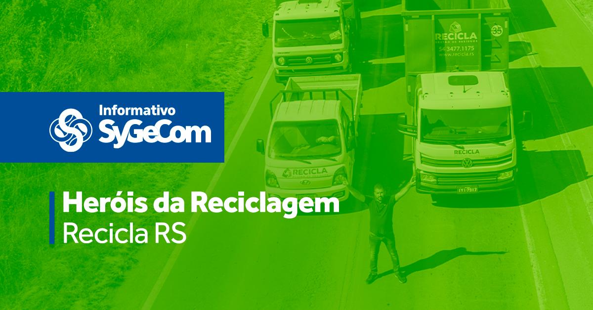 HERÓIS DA RECICLAGEM – RECICLA RS