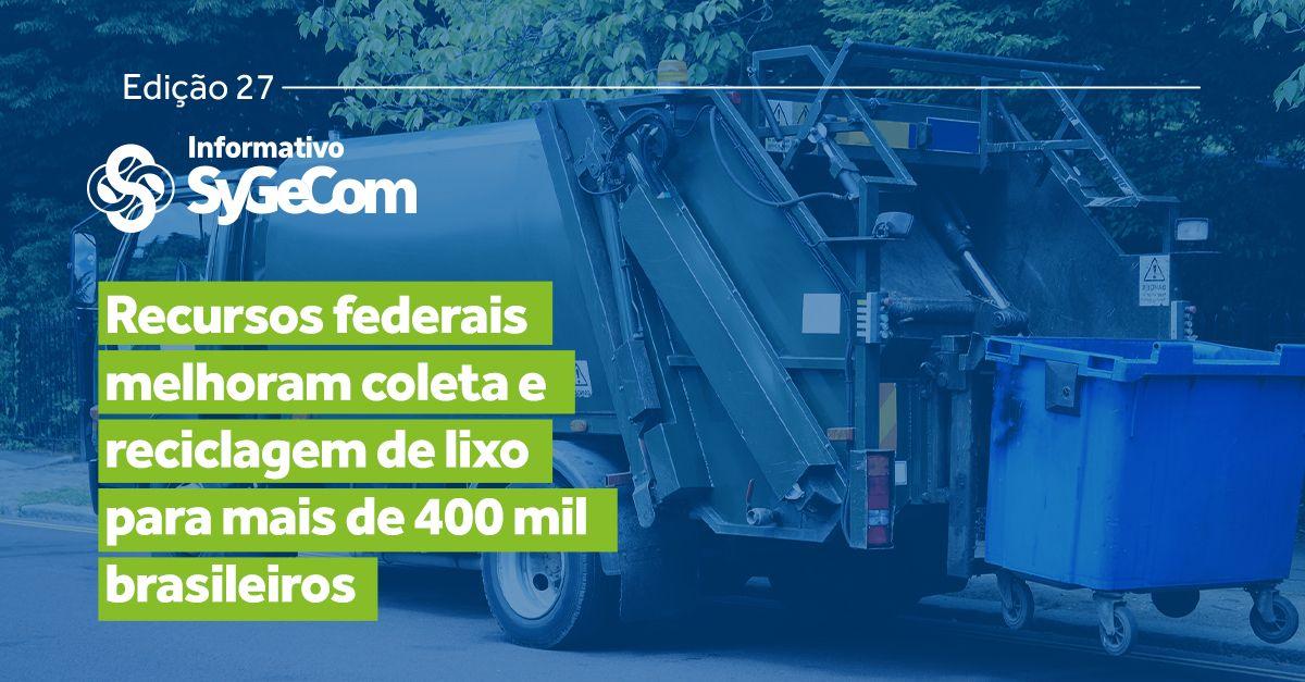 Recursos federais melhoram coleta e reciclagem de lixo para mais de 400 mil brasileiros