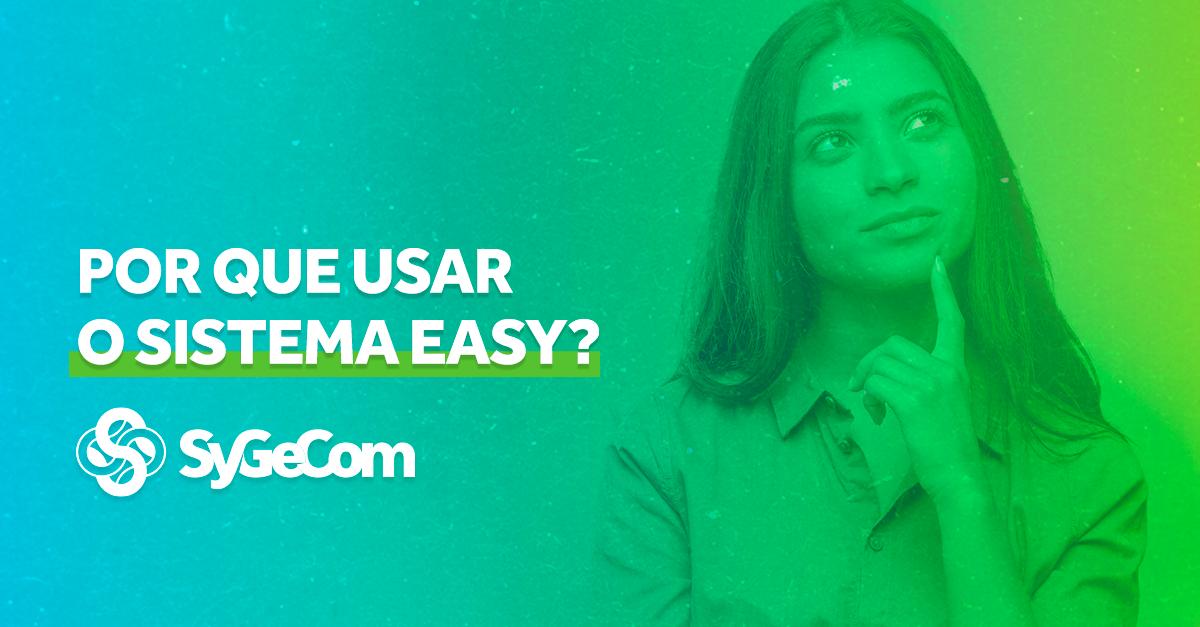 Por que usar o sistema EASY?