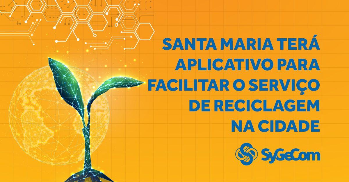 Santa Maria terá aplicativo para facilitar o serviço de reciclagem na cidade