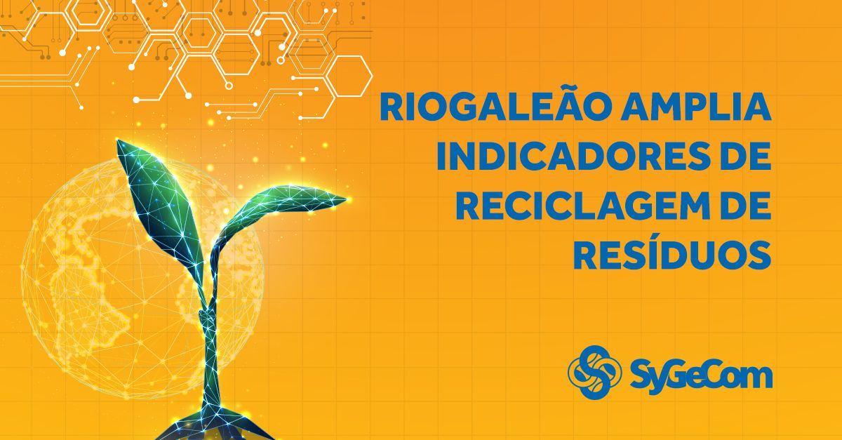 RIOgaleão amplia indicadores de reciclagem de resíduos