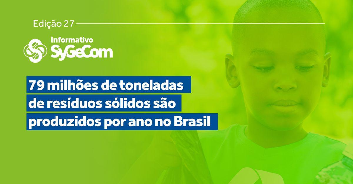 79 milhões de toneladas de resíduos sólidos são produzidos por ano no brasil