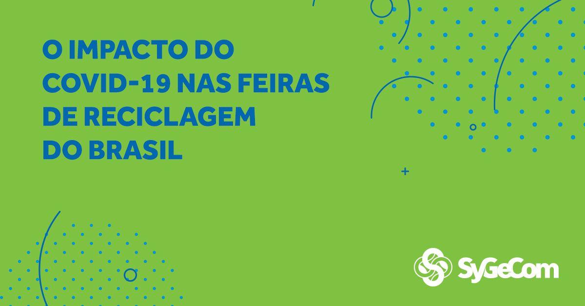 O impacto do COVID-19 nas feiras de reciclagem do Brasil