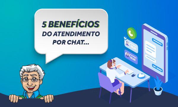 5 benefícios do atendimento por chat