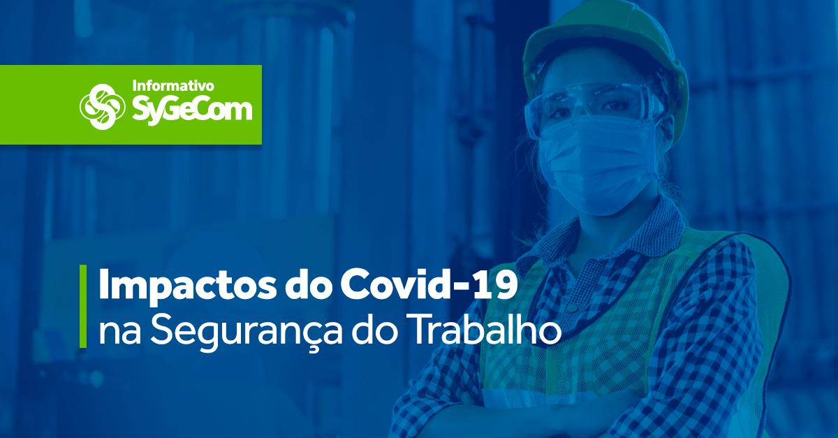 Impactos da Covid-19 na segurança do trabalho