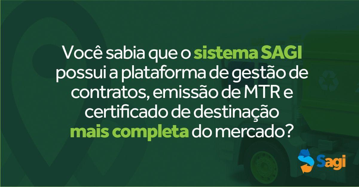 Você sabia que o sistema SAGI possui a plataforma de gestão de contratos, emissão de MTR e certificado de destinação mais completa do mercado?
