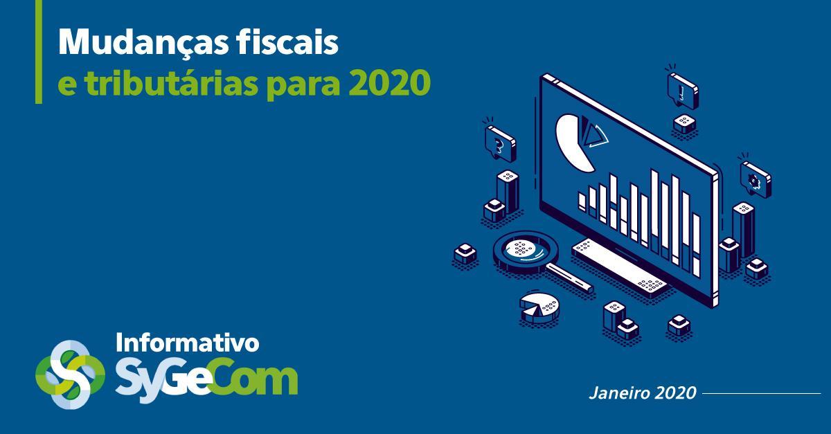 Mudanças fiscais e tributárias para 2020