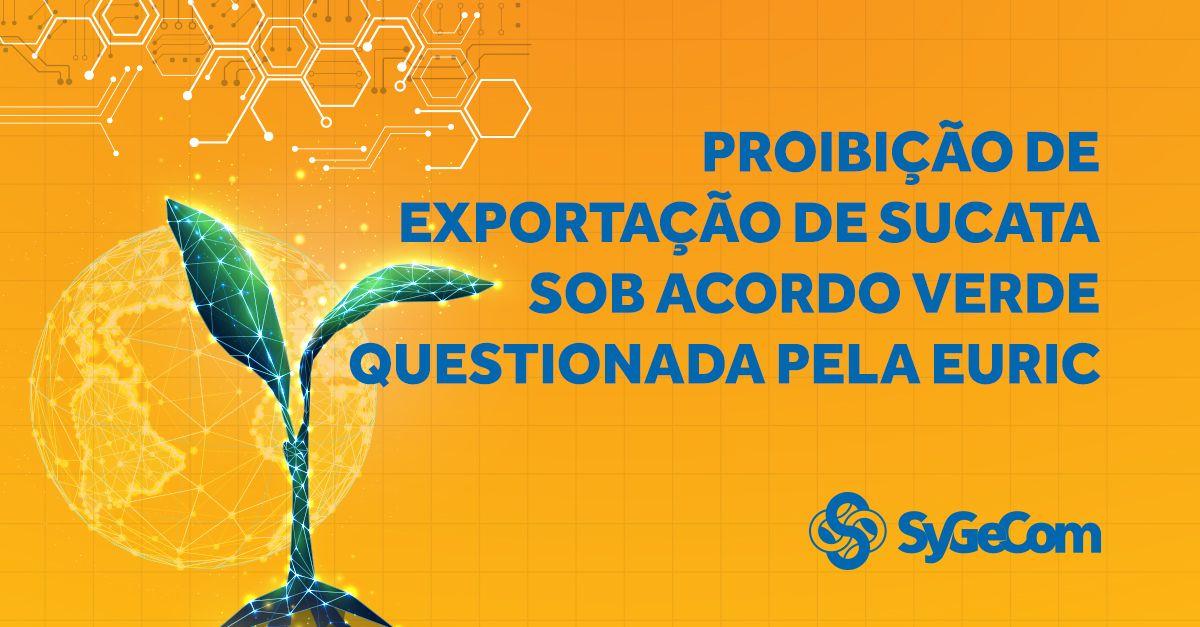 Proibição de exportação de sucata sob Acordo Verde questionada pela EuRIC